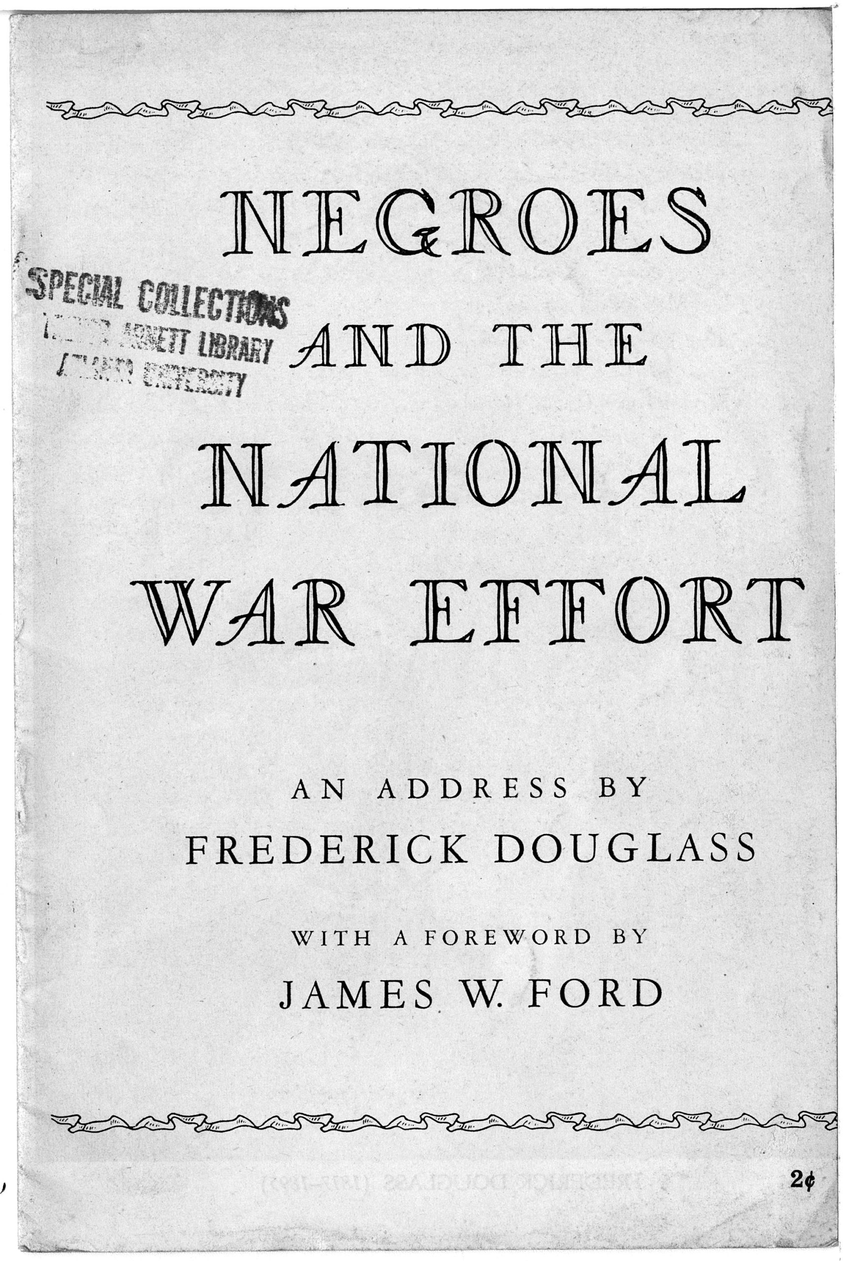 """Negroes and the National War Effort"", Douglass, Frederick, 1818-1895; Ford, James W., 1893-1957, circa 1939-1945, World War II Vertical File"
