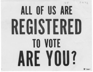 All Of Us Are Registered To Vote Are You?, Student Nonviolent Coordinating Committee (U.S.)undatedSNCC Vertical File