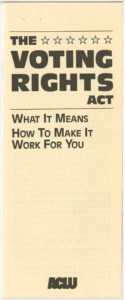 The Voting Rights Act: What It Means How To Make It Work For You, American Civil Liberties Union1983 DecemberJohnson Publishing Company Clippings File Collection