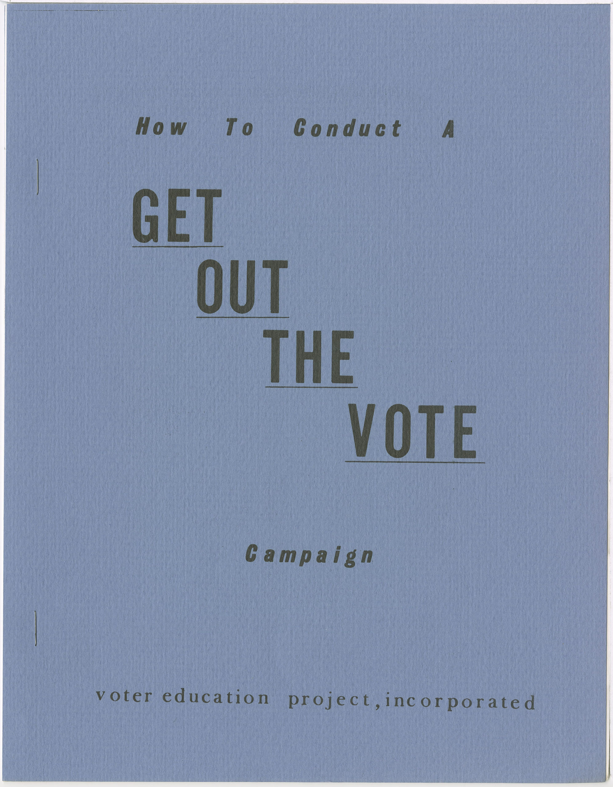 How to Conduct a Get Out the Vote Campaign,Voter Education Project, Inc. (Atlanta, Ga.),undated,John H. Calhoun, Jr. papers