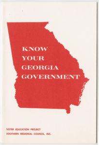 Know Your Georgia Government,Voter Education Project (Southern Regional Council),undated,John H. Wheeler collection